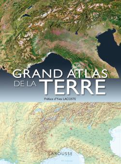 GRAND ATLAS DE LA TERRE - NOUVELLE EDITION