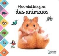 MON MINI IMAGIER DES ANIMAUX