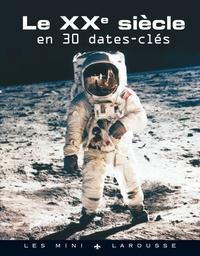 Le XXème siècle en 30 dates clés