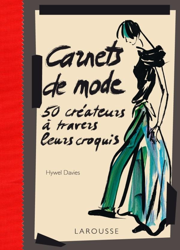 CARNETS DE MODE - 50 CREATEURS A TRAVERS LEURS CROQUIS
