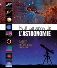 PETIT LAROUSSE DE L'ASTRONOMIE