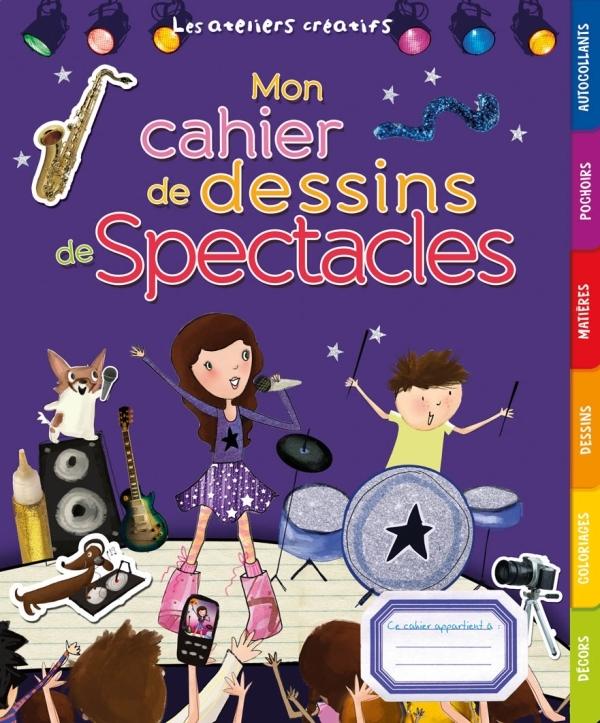 MON CAHIER DE DESSINS DE SPECTACLES