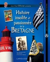 HISTOIRE INSOLITE ET PASSIONNEE DE LA BRETAGNE