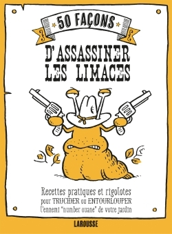 50 FACONS D'ASSASSINER LES LIMACES