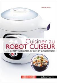 Cuisiner Avec Un Robot Cuiseur Cookeo Andre Noemie Livres