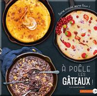 A POELE LES GATEAUX !