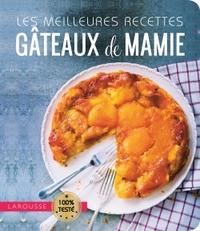 LES MEILLEURES RECETTES GATEAUX DE MAMIE