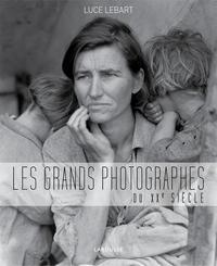 LES GRANDS PHOTOGRAPHES DU XXE SIECLE