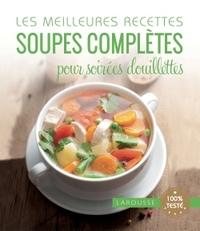 LES MEILLEURES RECETTES SOUPES COMPLETES POUR SOIREES DOUILLETTES