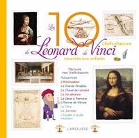 LES 10 PLUS BELLES CREATIONS DE LEONARD DE VINCI RACONTEES AUX ENFANTS