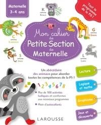 MON GRAND CAHIER LAROUSSE DE LA MATERNELLE : PETITE SECTION