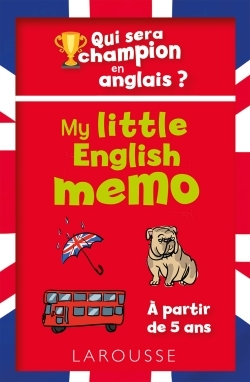 QUI SERA LE CHAMPION EN ANGLAIS ? MY LITTLE ENGLISH MEMO