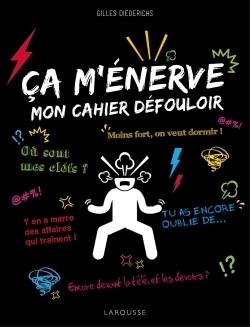 CA M'ENERVE - MON CAHIER DEFOULOIR