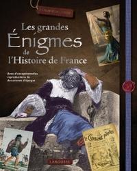 LES GRANDES ENIGMES DE L'HISTOIRE DE FRANCE