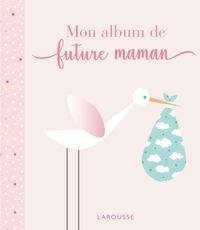 MON ALBUM DE FUTURE MAMAN