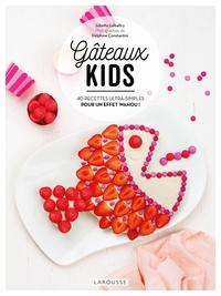 GATEAUX KIDS - 40 RECETTES ULTRA-SIMPLES POUR UN EFFET WAHOU !