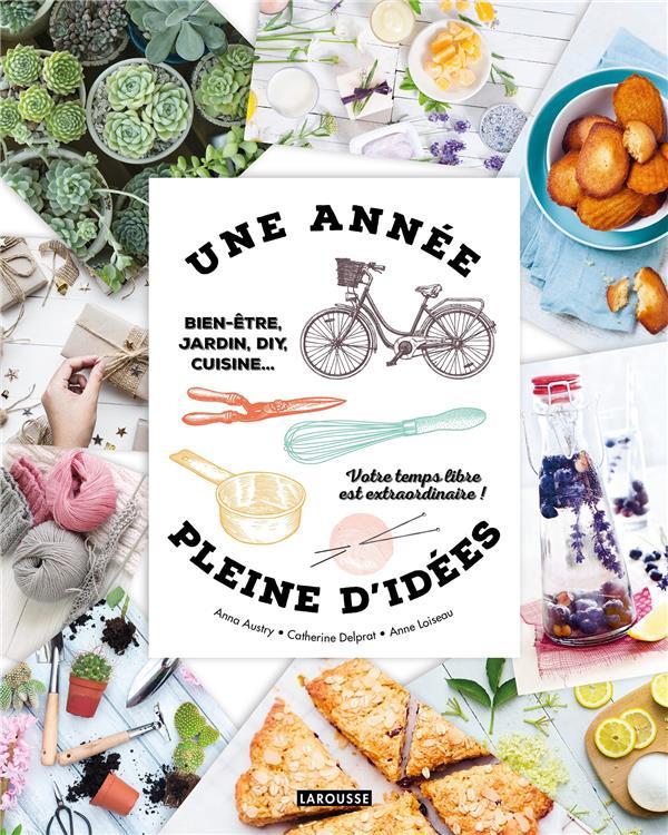 UNE ANNEE PLEINE D'IDEES - BIEN-ETRE,  JARDIN, DIY, CUISINE... VOTRE TEMPS LIBRE EST EXTRAORDINAIRE