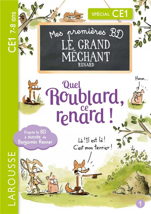 MES PREMIERES BD LE GRAND MECHANT RENARD - QUEL ROUBLARD, CE RENARD