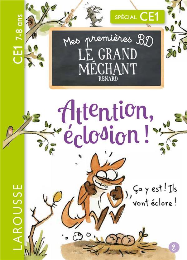 MES PREMIERES BD LE GRAND MECHANT RENARD - ATTENTION, ECLOSION
