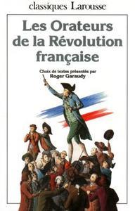 LES ORATEURS DE LA REVOLUTION FRANCAISE