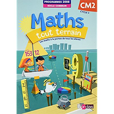 MATHS TOUT TERRAIN CM2 FICHIER DE L'ELEVE 2012 - CYCLE 3