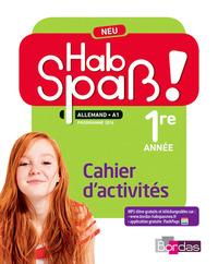 HAB SPASS ! NEU ALLEMAND 1RE ANNEE 2016 CAHIER D'ACTIVITES