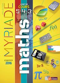 MYRIADE MATHS CYCLE 4 2016 - LIVRET DE COURS 5E, 4E, 3E