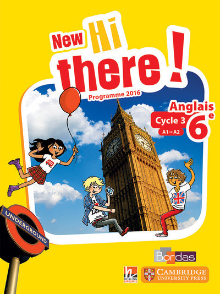 NEW HI THERE ! ANGLAIS 6E MANUEL ELEVE PROGRAMME 2016