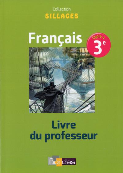 SILLAGES FRANCAIS 3E 2017 LIVRE DU PROFESSEUR