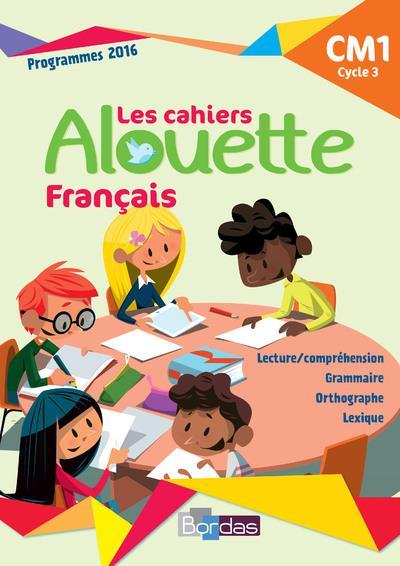 ALOUETTE FRANCAIS CM1 2018 - CAHIER D'EXERCICES