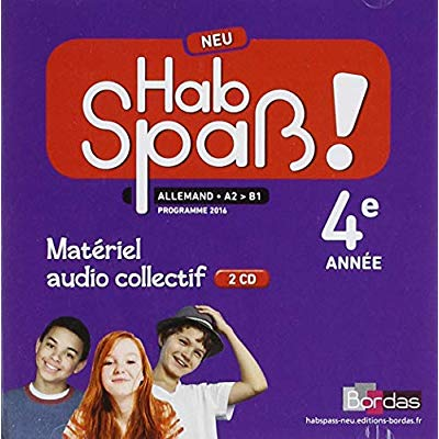 HAB SPASS ! NEU ALLEMAND 4EME ANNEE - MATERIEL AUDIO COLLECTIF 2018