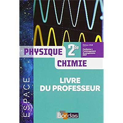 E.S.P.A.C.E PHYSIQUE-CHIMIE 2DE 2018 LIVRE DU PROFESSEUR