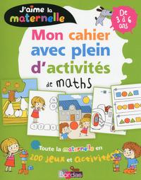 J'AIME LA MATERNELLE - MON CAHIER AVEC PLEIN D'ACTIVITES DE MATHS