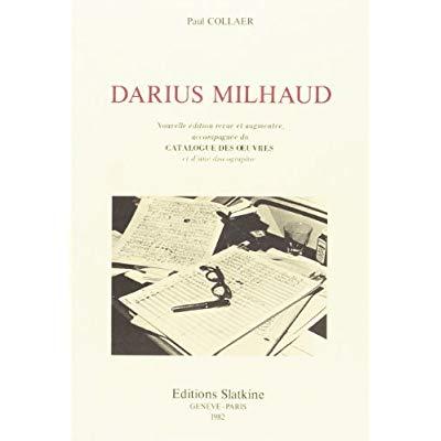 DARIUS MILHAUD. NOUVELLE EDITION REVUE ET AUGMENTEE, ACCOMPAGNEE DU CATALOGUE DES OEUVRES