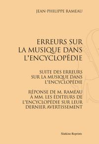 ERREURS SUR LA MUSIQUE DANS L'ENCYCLOPEDIE. SUITE DES ERREURS. REPONSE DE RAMEAU. (1755-1757)