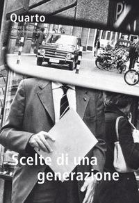 REVUE QUARTO NUMERO 37. SCELTE DI UNA GENERAZIONE. PROSATORI DELLA SVIZZERA ITALIANA NEL SECONDO NOV