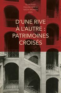 D'UNE RIVE A L'AUTRE: PATRIMOINES CROISES