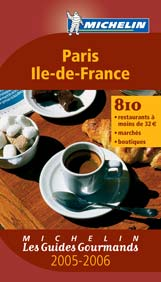 GUIDE GOURMAND PARIS, ILE-DE-FRANCE 2005-2006/RESTAURANTS, MARCHES ET BOUTIQUES