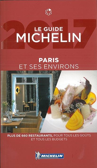 PARIS & SES ENVIRONS - LE GUIDE MICHELIN 2017