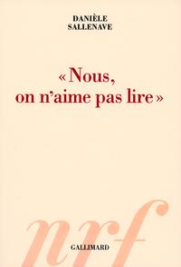"""""""NOUS, ON N'AIME PAS LIRE"""""""