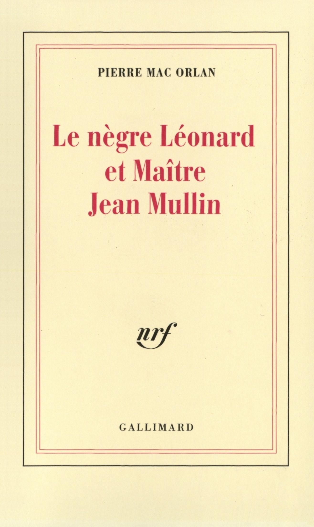 LE NEGRE LEONARD ET MAITRE JEAN MULLIN