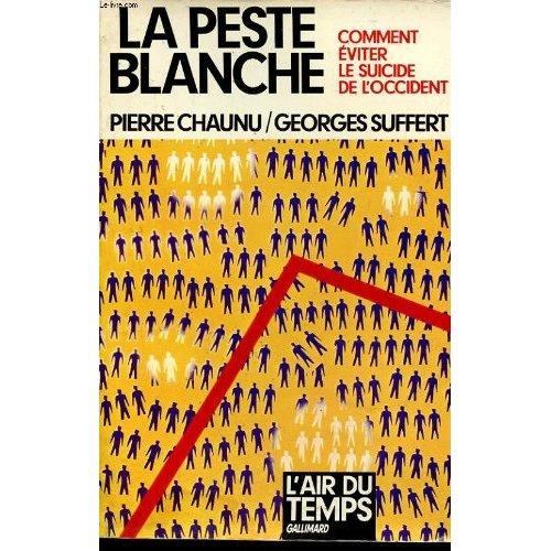 LA PESTE BLANCHE COMMENT EVITER LE SUICIDE DE L'OCCIDENT