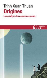 ORIGINES LA NOSTALGIE DES COMMENCEMENTS