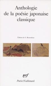 ANTHOLOGIE DE LA POESIE JAPONAISE CLASSIQUE