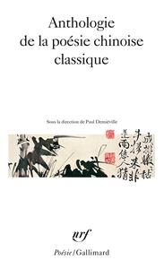 ANTHOLOGIE DE LA POESIE CHINOISE CLASSIQUE
