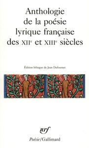 ANTHOLOGIE DE LA POESIE LYRIQUE FRANCAISE DES XIIE ET XIIIE SIECLES