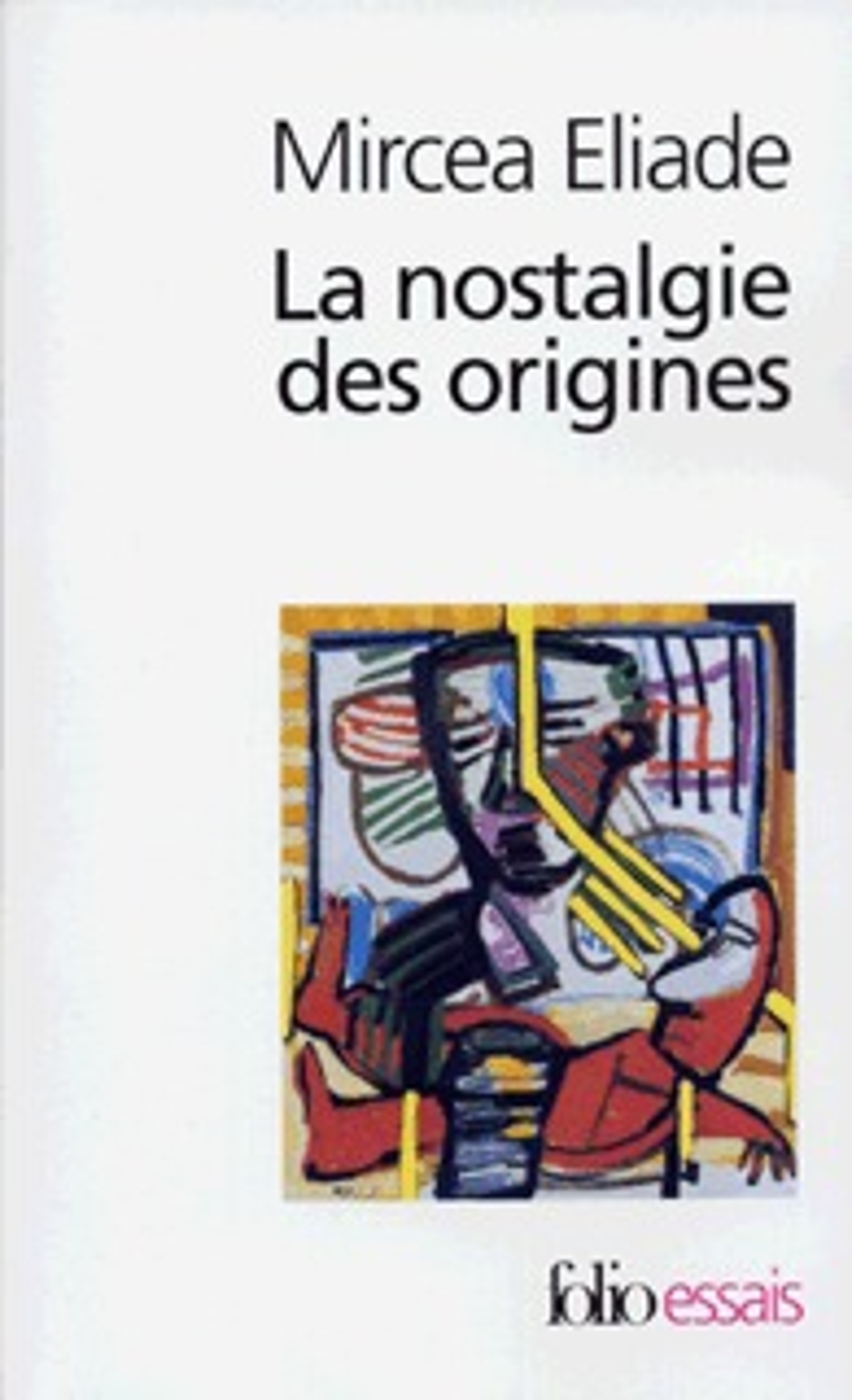 LA NOSTALGIE DES ORIGINES - METHODOLOGIE ET HISTOIRE DES RELIGIONS