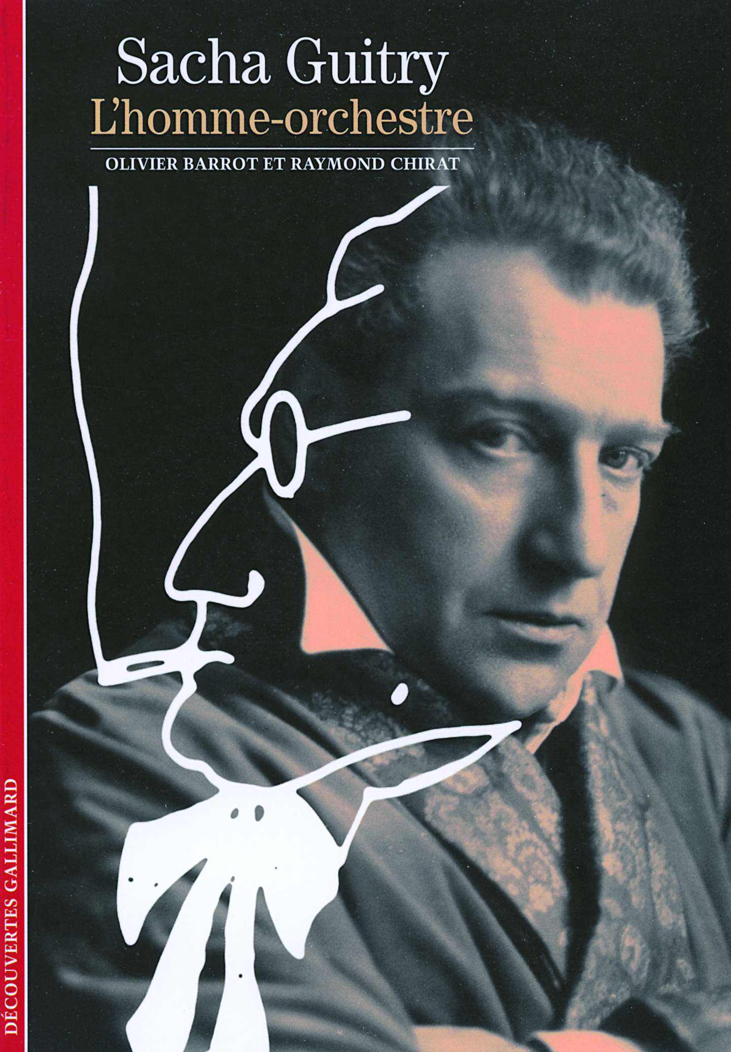SACHA GUITRY L'HOMME-ORCHESTRE