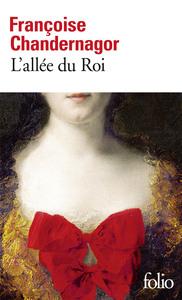 L'ALLEE DU ROI - SOUVENIRS DE FRANCOISE D'AUBIGNE, MARQUISE DE MAINTENON, EPOUSE DU ROI DE FRANCE