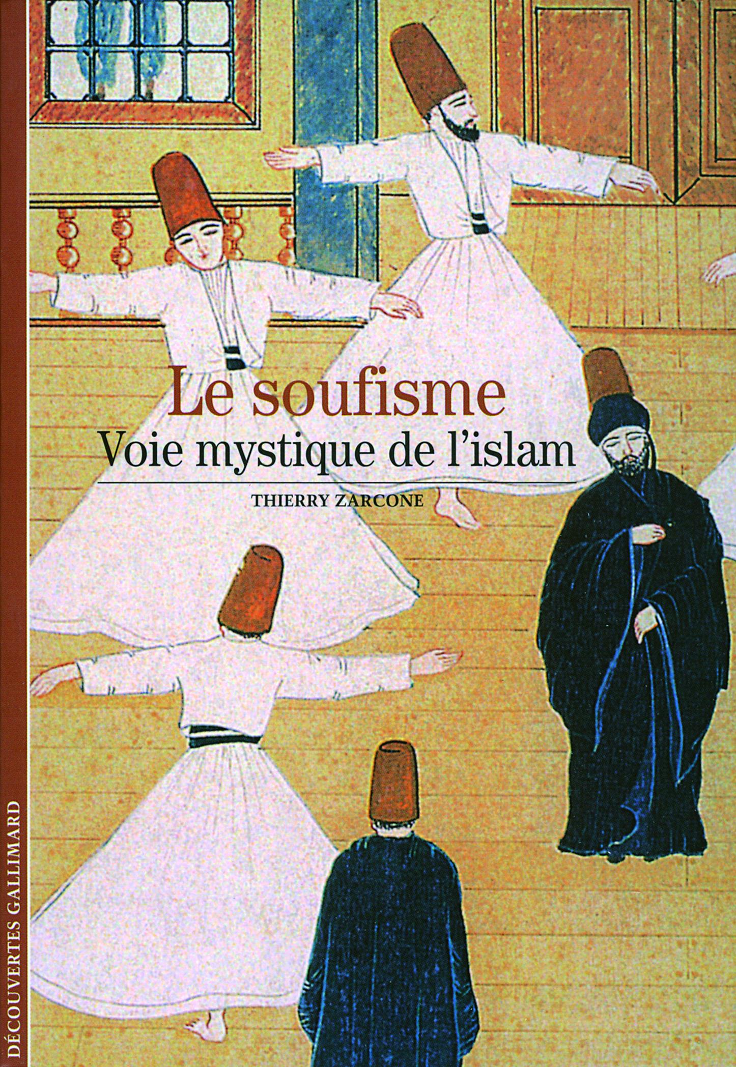 LE SOUFISME VOIE MYSTIQUE DE L'ISLAM